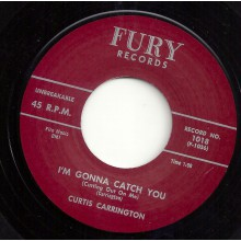 "CURTIS CARRINGTON ""I'M GONNA CATCH YOU / YOU ARE MY SUNSHINE"" 7"""
