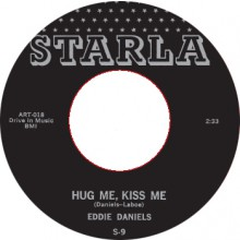 "EDDIE DANIELS ""HUG ME, KISS ME / HURRY BABY"" 7"""