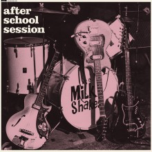 "MILKSHAKES ""After School Session"" LP"