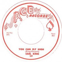 "EARL KING ""YOU CAN FLY HIGH / BABY YOU CAN GET YOUR GUN"" 7"""