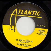 "EUNICE DAVIS ""MY BEAT IS 125TH  STREET / GO TO WORK PRETTY DADDY"" 7"""