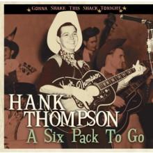 "HANK THOMPSON ""A SIXPACK TO GO...! CD"