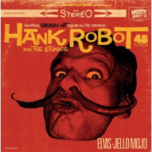 "HANK ROBOT & THE ETHNICS """"Elvis-Jello Mojo"" LP"