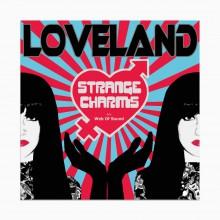 "LANA LOVELAND ""Strange Charms"" 7"""