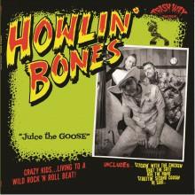 """HOWLIN' BONES """"Juice The Goose"""" LP"""