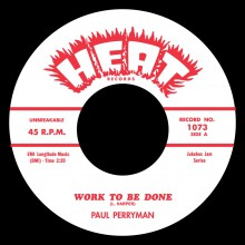 "PAUL PERRYMAN ""Work To Be Done"" / LITTLE BOBBY ROACH ""Mush"" 7"""