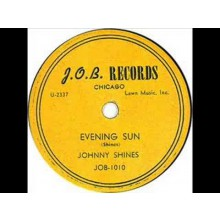 "JOHNNY SHINES ""EVENING SUN/BRUTAL HEARTED WOMAN"" 7"""