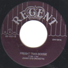 """JOHNNY OTIS """"FREIGHT TRAIN BOOGIE / GOOD TIME BLUES"""" 7"""""""