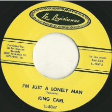 "KING CARL ""I'M JUST A LONELY MAN"" / LIL BOB ""I GOT LOADED"" 7"""