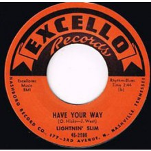 "LIGHTNIN' SLIM ""HAVE YOUR WAY / I'M LEAVIN' YOU BABY"" 7"""