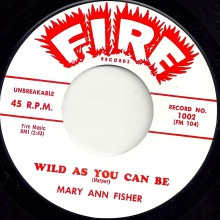 "MARY ANN FISHER ""WILD AS YOU CAN BE / PUT ON MY SHOES"" 7"""