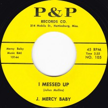 "MERCY BABY ""I MESSED UP /  I TRIED IT"" 7"""