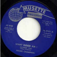 "MICKIE CHAMPION ""What Good Am I/ The Hurt Is Still On"" 7"""