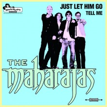 "MAHARAJAS ""Just Let Him Go"" 7"""