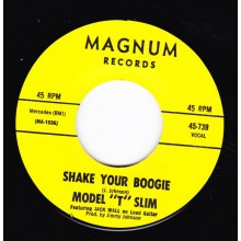 """MODEL 'T' SLIM """"SHAKE YOUR BOOGIE / JACKSON TENNESSEE"""" 7"""""""