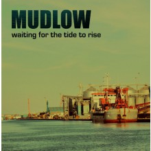 "MUDLOW ""Waiting For The Tide To Rise"" LP"