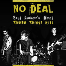 "NO DEAL ""Soul Picker's Deal / These Things Kill"" 7"""