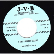 "ONE STRING SAM ""MY BABY OOO/ I NEED A HUNDRED DOLLARS"" 7"""