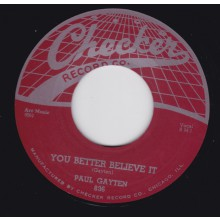 "PAUL GAYTEN ""YOU BETTER BELIEVE IT/ THE MUSIC GOES ROUND & ROUND"" 7"""