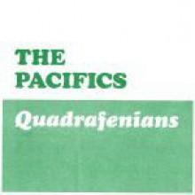 """PACIFICS """"Quadrafenians"""" 7"""""""