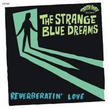"STRANGE BLUE DREAMS ""Reverberatin' Love"" 7"""