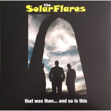 "SOLARFLARES ""That Was Then... And So Is This"" LP"