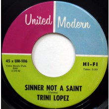 "TRINI LOPEZ ""Sinner Not A Saint / If"" 7"""