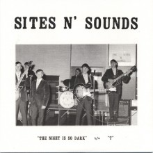 "SITES N' SOUNDS ""The Night Is So Dark"" 7"""