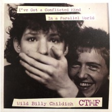 "BILLY CHILDISH & CTMF ""I've Got A Conflicted Mind / In A Parallel World"" 7"""