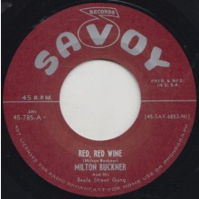 "MILTON BUCKNER ""RED RED WINE /  BOOGIE GRUNT"" 7"""