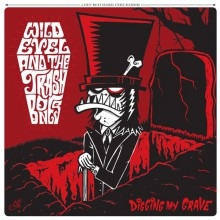 "WILD EVEL AND THE TRASHBONES ""Digging My Grave"" LP"