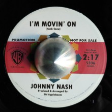 "JOHNNY NASH ""I'm Movin' On / Cigareeets, Whusky and Wild Wild Women"" 7"""