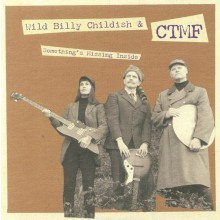 "BILLY CHILDISH & CTMF ""Something's Missing Inside"" 7"""
