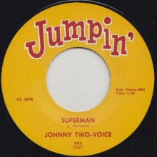 "JOHNNY TWO VOICE ""SUPERMAN"" / GOOGIE RENE ""BIG FOOT"" 7"""