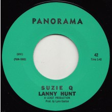 "LANNY HUNT ""SUZY Q / STAY"" 7"""