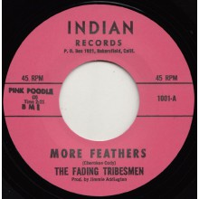 "FADING TRIBESMEN ""MORE FEATHERS / RAIN DANCE"" 7"""