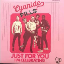 "CYANIDE PILLS ""JUST FOR YOU / I'M CELEBRATING"" 7"""
