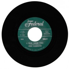 "EDDIE CLEARWATER ""A REAL GOOD TIME / HEY BERNADINE"" 7"""