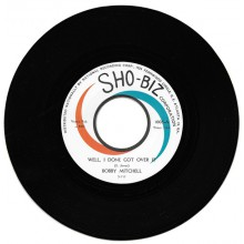 "BOBBY MITCHELL ""WELL, I DONE GOT OVER IT / JUST SAY YOU LOVE ME"" 7"""
