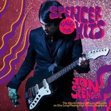 "JON SPENCER ""Spencer Sings The Hits"" LP"