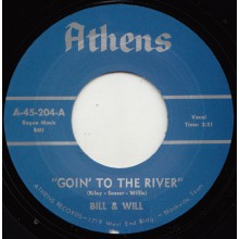 "BILL & WILL ""GOIN' TO THE RIVER / LET ME TELL YOU BABY"" 7"""