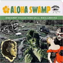 "ALOHA SWAMP ""Swamp Vacation (All Inclusive)"" LP"