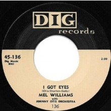 "MEL WILLIAMS ""I GOT EYES / IT'S YOU"" 7"""