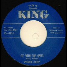 "WYNONIE HARRIS ""GIT WITH THE GRITS / DRINKIN' SHERRY WINE"" 7"""