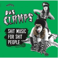 "DAS CLAMPS ""Shit Music For Shit People"" LP"