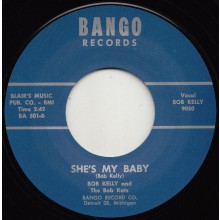 "BOB KELLY ""SHE'S MY BABY / MALINDA"" 7"""