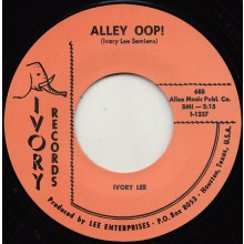 "IVORY LEE ""ALLEY OOP! / BROKE AND HUNGRY"" 7"""