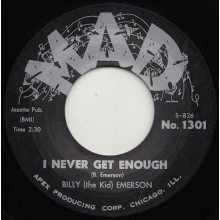 "BILLY (THE KID) EMERSON ""I NEVER GET ENOUGH / WHEN IT RAINS IT POURS"" 7"""