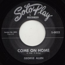 "GEORGE ALLEN ""COME ON HOME / SOMETIMES YOU WIN WHEN YOU LOSE"" 7"""