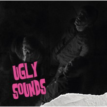 "UGLY SOUNDS ""They Can't Go Home"" 7"""